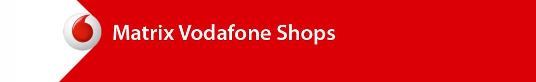 Matrix Vodafone Shops
